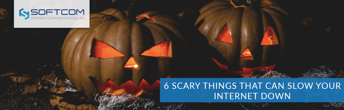 6 Scary Things That Can Slow Your Internet Down