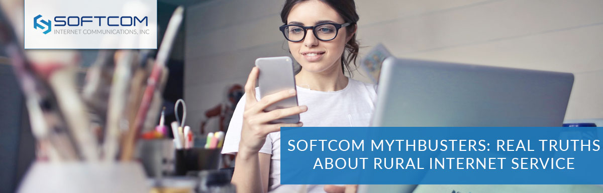Softcom mythbusters: Real truths about rural internet service