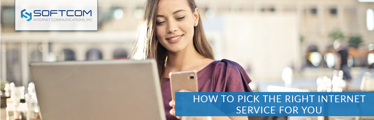 How to pick the right internet service for you