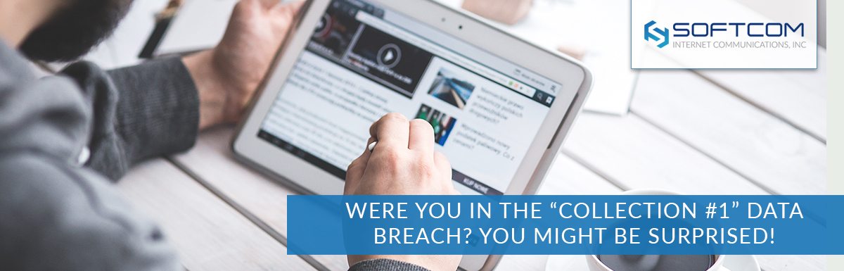 "Were you in the ""Collection #1"" data breach? You might be surprised!"