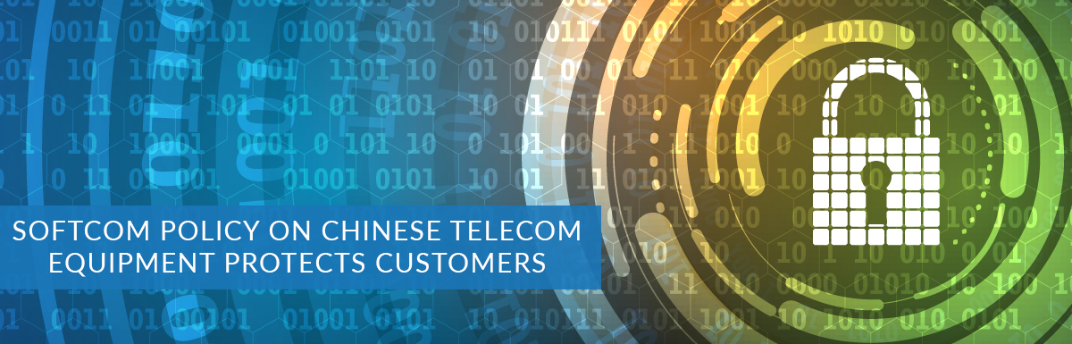 Softcom policy on Chinese telecom equipment protects customers