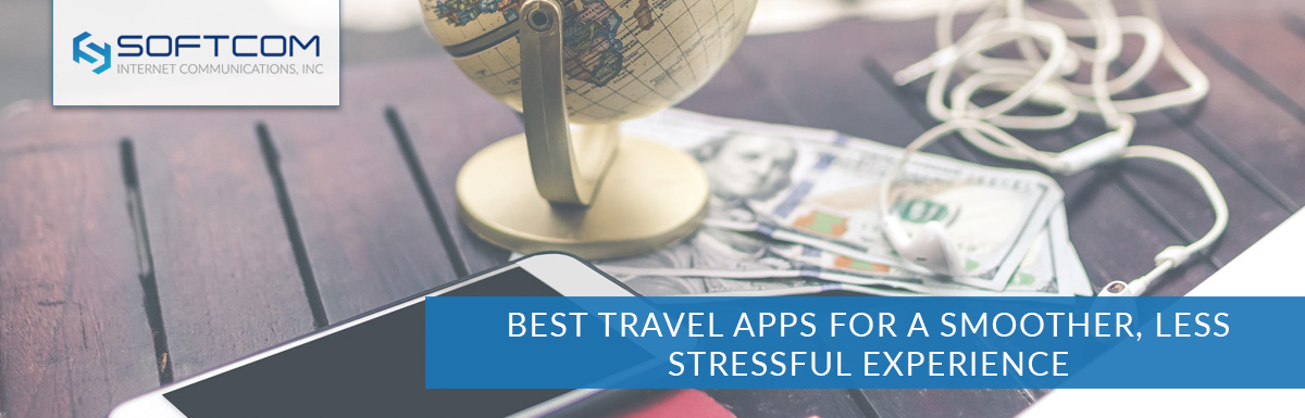 Best travel apps for a smoother, less stressful experience