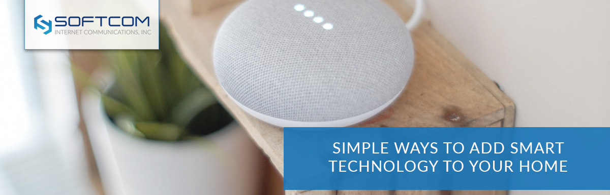 Simple ways to add smart technology to your home - Softcom