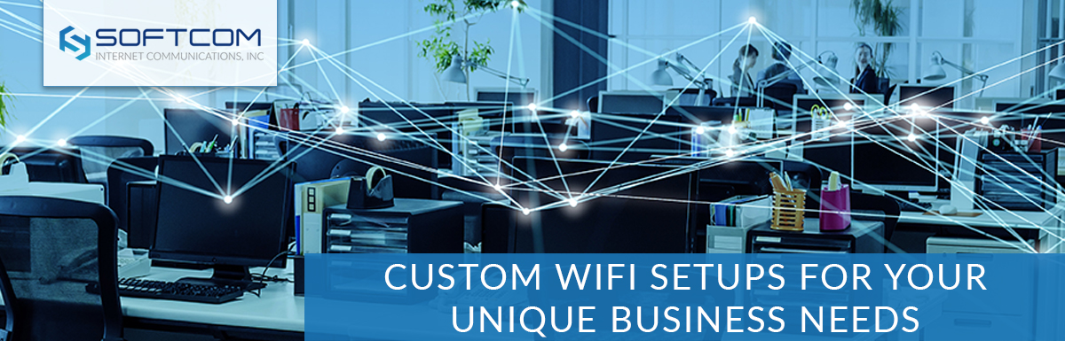 Custom Wifi Setups for Your Unique Business Needs
