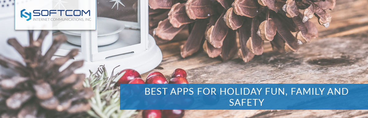 Best apps for holiday fun, family and safety