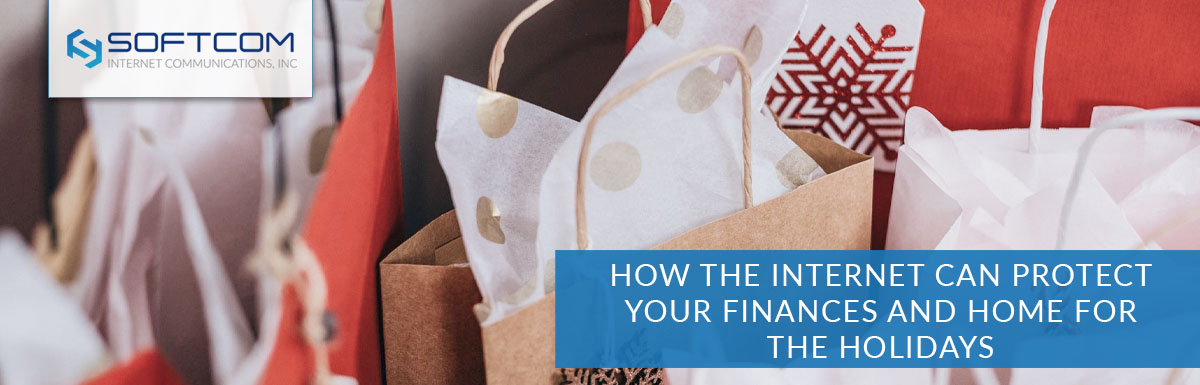 How the internet can protect your finances and home for the holidays