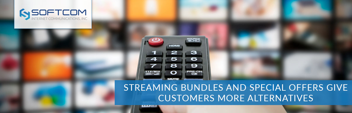 Streaming bundles and special offers give customers more alternatives