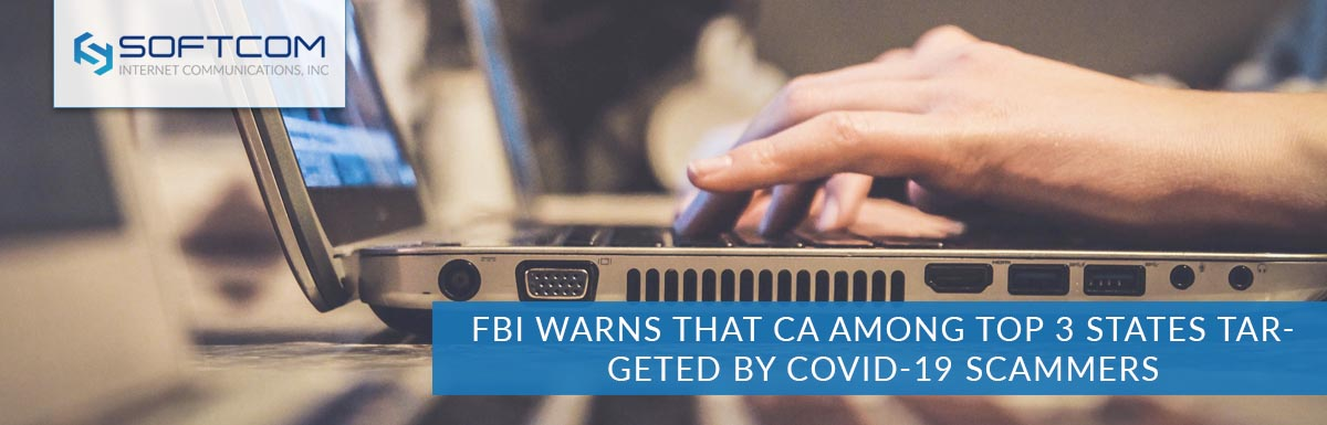 FBI warns that CA among top 3 states targeted by COVID-19 scammers