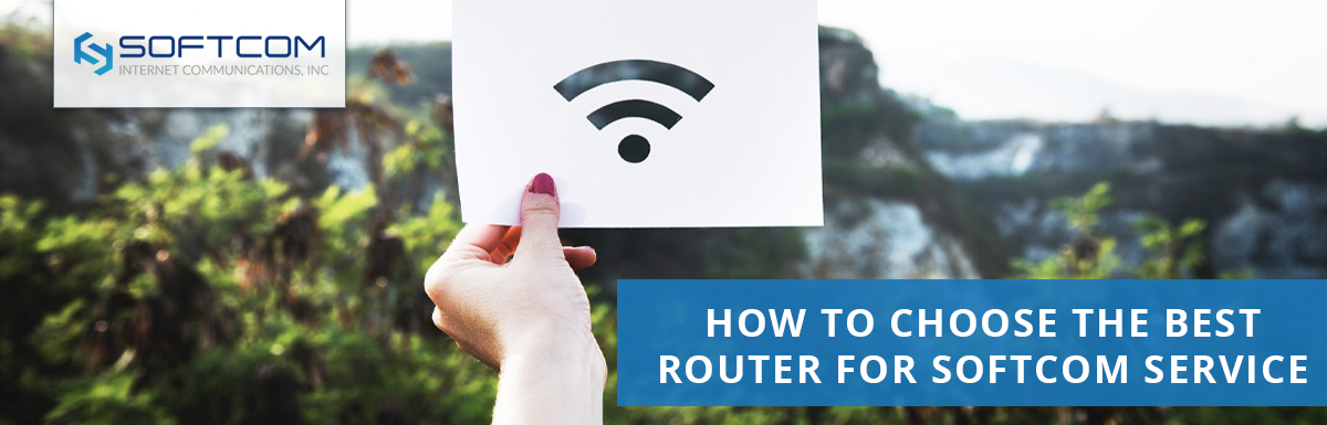 How to choose the best router for Softcom service