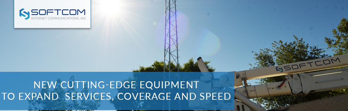 New cutting-edge equipment to expand services, coverage and speed