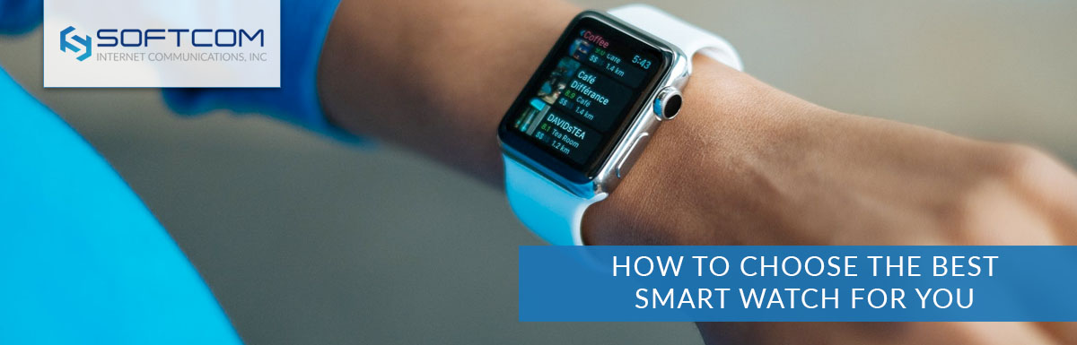 How to Choose the Best Smart Watch for You