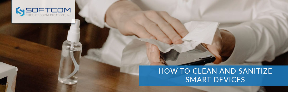 How to Clean and Sanitize Smart Devices