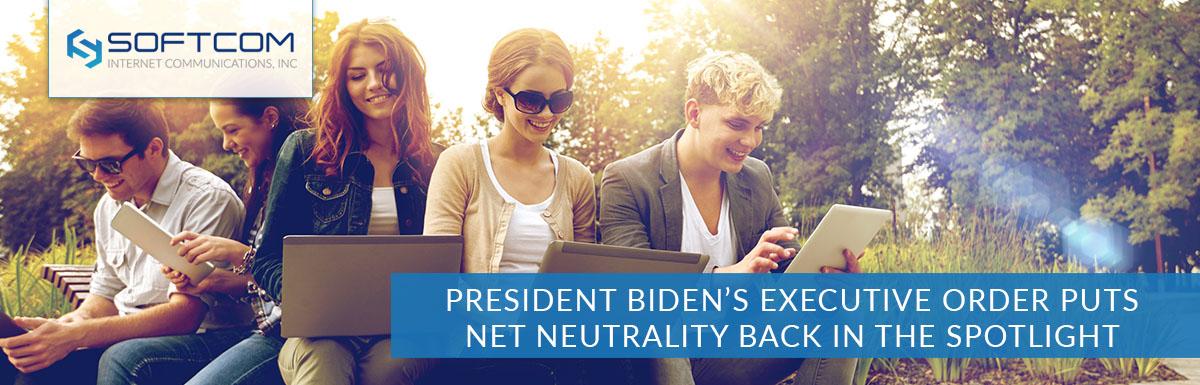 President Biden's executive order puts net neutrality back in the spotlight