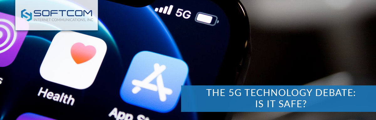 The 5G technology debate: Is it safe?