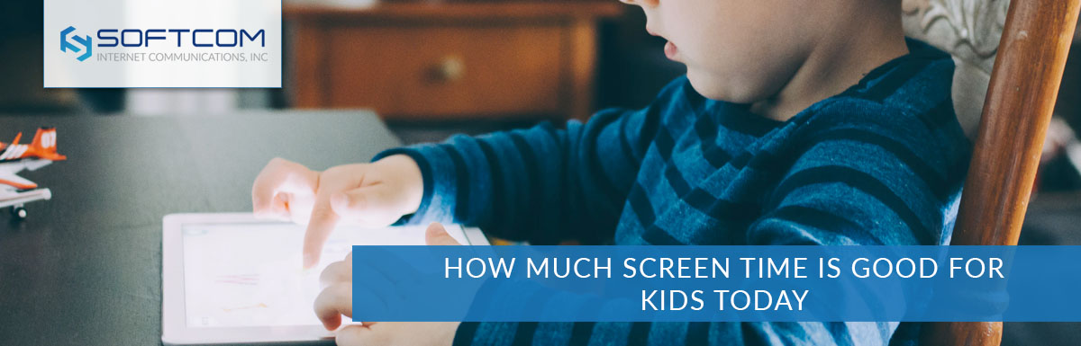 How much screen time is good for kids today